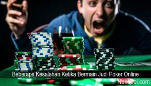 Beberapa Kesalahan Ketika Bermain Judi Poker Online