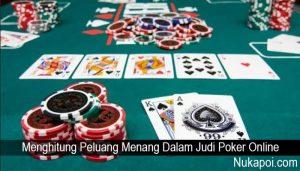 Menghitung Peluang Menang Dalam Judi Poker Online