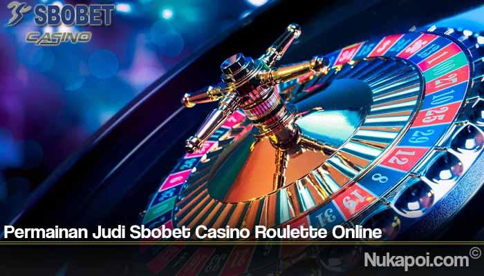 Permainan Judi Sbobet Casino Roulette Online