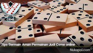 Tips Bermain Aman Permainan Judi Ceme online