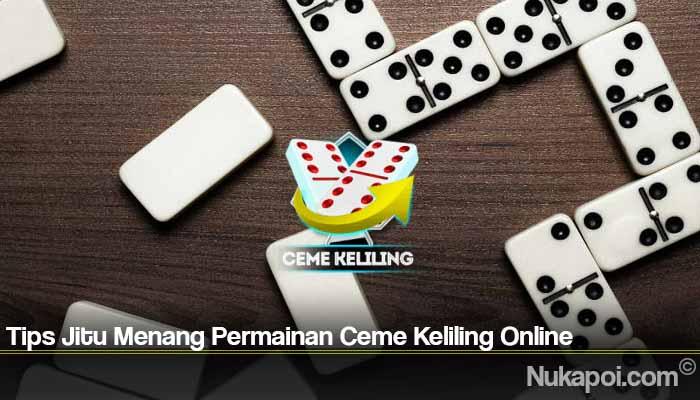 Tips Jitu Menang Permainan Ceme Keliling Online