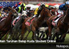 Tips Main Taruhan Balap Kuda Sbobet Online