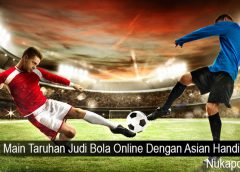 Trik Main Taruhan Judi Bola Online Dengan Asian Handicap