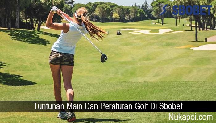 Tuntunan Main Dan Peraturan Golf Di Sbobet