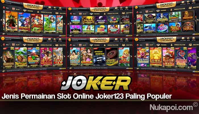Jenis Permainan Slot Online Joker123 Paling Populer