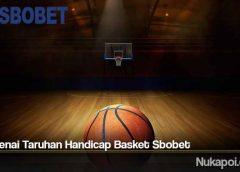 Mengenai Taruhan Handicap Basket Sbobet