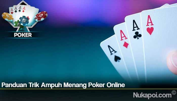 Panduan Trik Ampuh Menang Poker Online