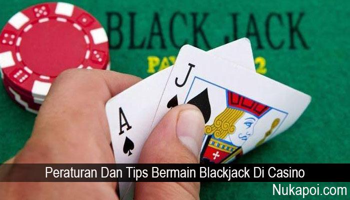 Peraturan Dan Tips Bermain Blackjack Di Casino
