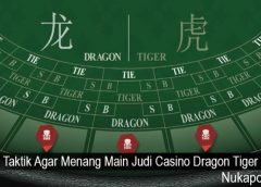 Taktik Agar Menang Main Judi Casino Dragon Tiger