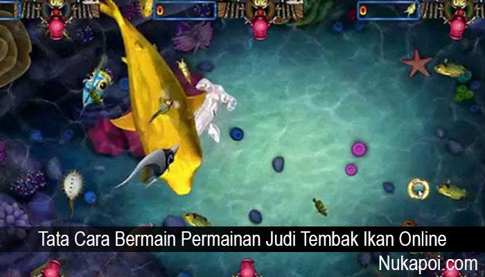 Tata Cara Bermain Permainan Judi Tembak Ikan Online