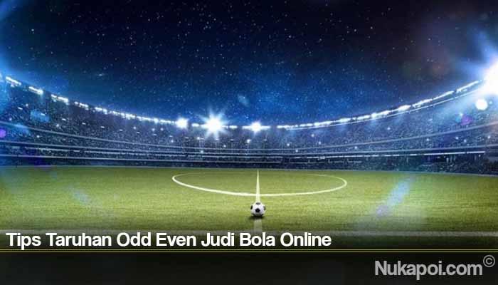 Tips Taruhan Odd Even Judi Bola Online